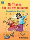 No Thanks, But I'd Love to Dance: Choosing to Live Smoke Free Cover Image
