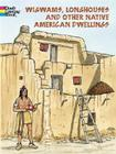 Wigwams, Longhouses and Other Native American Dwellings (Dover Coloring Books) Cover Image