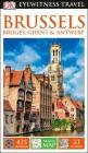 DK Eyewitness Brussels, Bruges, Ghent and Antwerp (Travel Guide) Cover Image