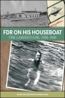 FDR on His Houseboat: The Larooco Log, 1924-1926 Cover Image