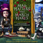 Mad Hatters and March Hares: All-New Stories from the World of Lewis Carroll's Alice in Wonderland Cover Image