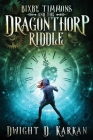 Bixby Timmons and the Dragonthorp Riddle Cover Image