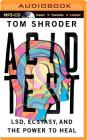 Acid Test: LSD, Ecstasy, and the Power to Heal Cover Image