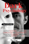 Dark Psychology: The Ultimate Guide to Read Body Language and Stop Being Manipulated. Learn How to Take Full Control Of Your Life And M Cover Image
