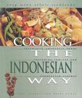 Cooking the Indonesian Way: Culturally Authentic Foods Including Low-Fat and Vegetarian Recipes Cover Image