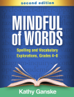Mindful of Words, Second Edition: Spelling and Vocabulary Explorations, Grades 4-8 Cover Image
