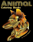 Animal Coloring Books for Awesome Children's: Cool Adult Coloring Book with Horses, Lions, Elephants, Owls, Dogs, and More! Cover Image