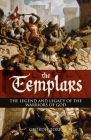 The Templars: The Legend and Legacy of the Warriors of God Cover Image