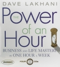 The Power of an Hour: Business and Life Mastery in One Hour a Week (Your Coach in a Box) Cover Image