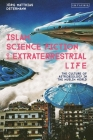 Islam, Science Fiction and Extraterrestrial Life: The Culture of Astrobiology in the Muslim World Cover Image