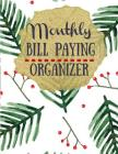 Monthly Bill Paying Organizer: A Guide to Monthly Bill Paying Organizer at Any Age Cover Image