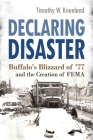 Declaring Disaster: Buffalo's Blizzard of '77 and the Creation of Fema (New York State) Cover Image