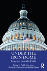 Under the Iron Dome: Congress from the Inside Cover Image