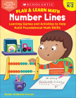 Play & Learn Math: Number Lines: Learning Games and Activities to Help Build Foundational Math Skills Cover Image