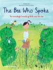 The Bee Who Spoke: The Wonderful World of Belle and the Bee Cover Image
