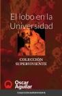 El lobo en la Universidad: Colección Superviviente Cover Image