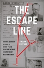 The Escape Line: How the Ordinary Heroes of Dutch-Paris Resisted the Nazi Occupation of Western Europe Cover Image