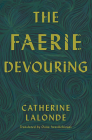 The Faerie Devouring (Literature in Translation Series) Cover Image