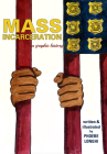 Mass Incarceration: A Graphic History Cover Image