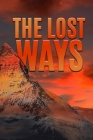 The Lost Ways: Prepare To Survive In Emergencies Cover Image