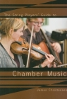 The String Player's Guide to Chamber Music Cover Image
