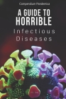 Compendium Pandemica: A Guide to Horrible Infectious Diseases Cover Image
