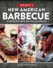 Weber's New American Barbecue™: A Modern Spin on the Classics Cover Image