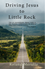 Driving Jesus to Little Rock Cover Image