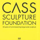 Cass Sculpture Foundation: 20 Years of Commissioning Large Scale Sculpture Cover Image