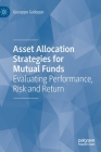 Asset Allocation Strategies for Mutual Funds: Evaluating Performance, Risk and Return Cover Image