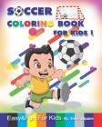 Soccer Coloring Book for Kids: Action! Coloring Books for Toddlers Develops Your Child's Activity That Strengthens the Muscles Cover Image