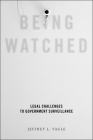 Being Watched: Legal Challenges to Government Surveillance Cover Image