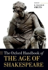 The Oxford Handbook of the Age of Shakespeare Cover Image