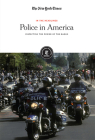 Police in America: Inspecting the Power of the Badge (In the Headlines) Cover Image