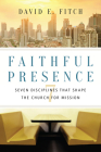 Faithful Presence: Seven Disciplines That Shape the Church for Mission Cover Image