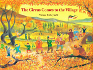The Circus Comes to the Village (Yamo's Village Series) Cover Image