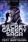 The Socket Greeny Saga: A Science Fiction Adventure Cover Image
