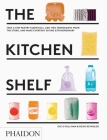 The Kitchen Shelf: Take a Few Pantry Essentials, Add Two Ingredients and Make Everyday Eating Extraordinary Cover Image