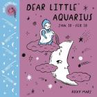 Baby Astrology: Dear Little Aquarius Cover Image