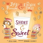 Short & Sweet, Volume 4 (Lady Pancake & Sir French Toast #4) Cover Image