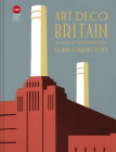 Art Deco Britain: Buildings of the Inter-War Years Cover Image