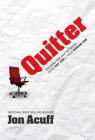 Quitter: Closing the Gap Between Your Day Job and Your Dream Job Cover Image