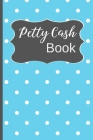 Petty Cash Book: Small Petty Cash Recording Receipt Log Book Ledger with 5 Column Payment Record, 4-Year At-A-Glance Calendar and Alter Cover Image