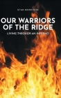 Our Warriors of the Ridge: Living Through an Inferno Cover Image