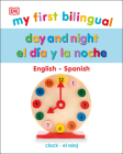 My First Bilingual Day and Night / El día y la noche Cover Image