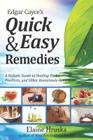 Edgar Cayce's Quick & Easy Remedies: A Holistic Guide to Healing Packs, Poultices and Other Homemade Remedies Cover Image