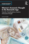Women's Economic Thought in the Romantic Age: Towards a Transdisciplinary Herstory of Economic Thought (Routledge Iaffe Advances in Feminist Economics) Cover Image