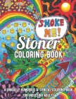 Stoner Coloring Book: A Uniquely Humorous & Cynical Coloring Book for Indulging Adults: Marijuana Lovers Themed Adult Coloring Book for Comp Cover Image