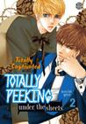 Totally Peeking Under the Sheets, Volume 2 (Totally Captivated Side Story) Cover Image