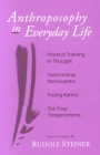 Anthroposophy in Everyday Life: Practical Training in Thought - Overcoming Nervousness - Facing Karma - The Four Temperaments Cover Image
